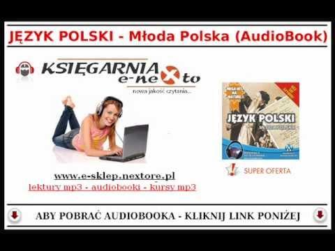 JĘZYK POLSKI - Młoda Polska - (AudioBook Mp3) - Słuchaj I Ucz Się Języka Polskiego!