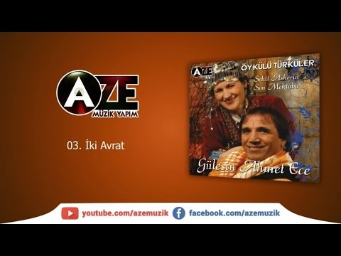 Gülesin & Ahmet Ece - İki Avrat