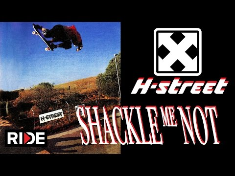 H-Street - Shackle Me Not | Full Video Matt Hensley, Danny Way, Tony Magnusson