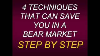 Steven Primo Four Techniques That Can Save You In A Bear Market