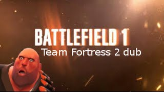 Battlefield 1 Trailer with TF2 voices