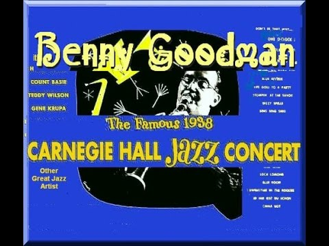 Benny Goodman and The Carnegie Hall Concert of 1938
