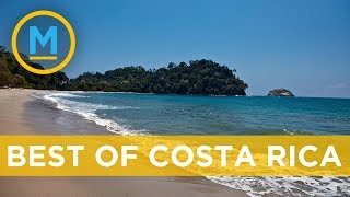 Here's a look at the very best Costa Rica has to offer | Your Morning