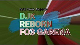 DJK Reborn FO3 Garena|DJKJR Time Esports|Liv 3-1 Rma