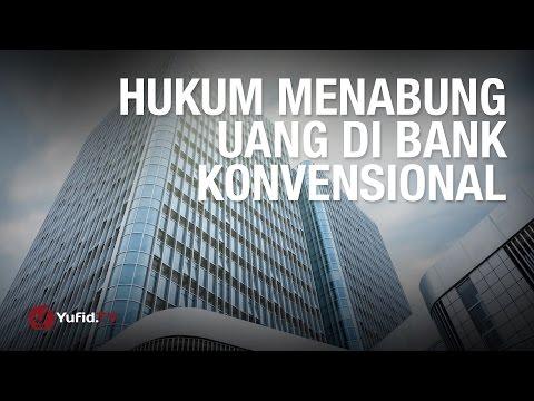 Konsultasi Syariah: Hukum Menabung Uang di Bank Konvensional - Ustadz Abdul Barr Kaisinda