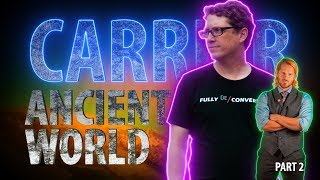 CARRIER | Ancient World part 2