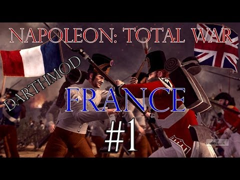 Napoleon: Total War - France (Darthmod) Part 1 - To Austria We Go