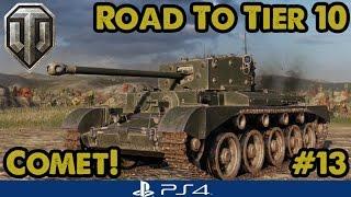 COMET UNLOCKED! - Road to Tier Ten - British Mediums (WoT PS4) #13