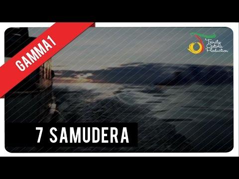 7 Samudera - Gamma1 | Official Video Klip video