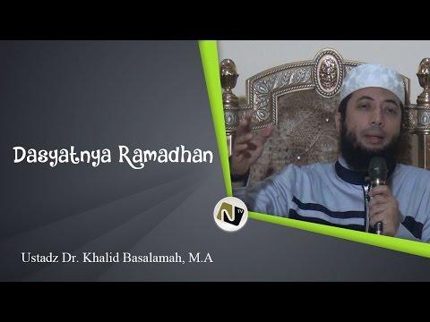 Ustadz Dr. Khalid Basalamah, M.A - Dasyatnya Ramadhan