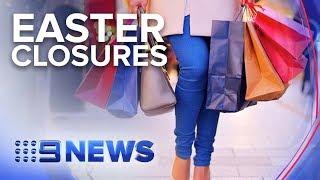 Strict trading laws enforced over Easter public holidays   Nine News Australia