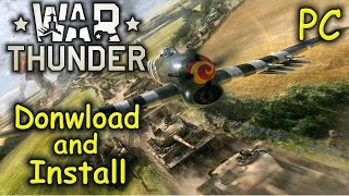 How to Download and Install War Thunder - Free2Play [PC]