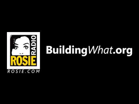 BuildingWhat? on Rosie Radio - Part 3 of 3