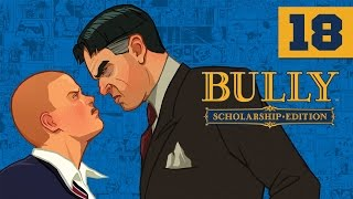 Bully - Bully: Scholarship Edition - Let's Play - Part 18 - [Chapter 3] -