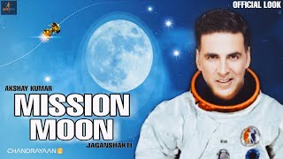 Mission Moon Trailer | Akshay Kumar | Jagan Shakti | ISRO, Chandrayaan 2 After mission Mangal