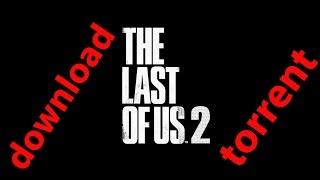 The Last of Us 2  download torrent
