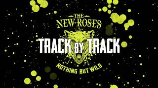 "THE NEW ROSES - ""Nothing But Wild"" Track by Track Pt 4 
