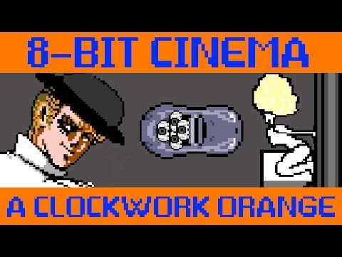 A Clockwork Orange - 8 Bit Cinema
