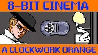 A Clockwork Orange - 8 Bit Cinema