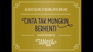 download lagu Acoustic Karaoke Cinta Tak Mungkin Berhenti - Tangga gratis
