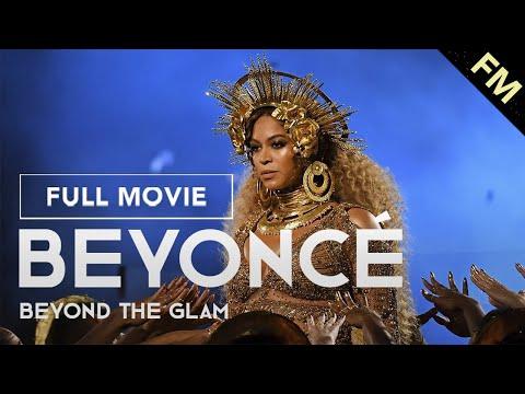 Beyoncé: Beyond the Glam (FULL DOCUMENTARY)