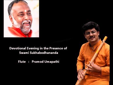 Pramod Umapathi - Flute Program - Devotional - ( In The Holy Presence Of Swami Sukhabodhananda) video