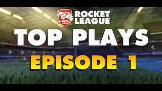 ROCKET LEAGUE - Top Plays Episode 1