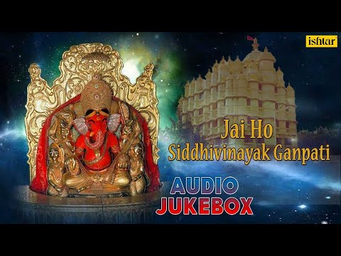 Jai Ho Siddhivinayak Ganpati || Hindi Devotional Songs || Audio...