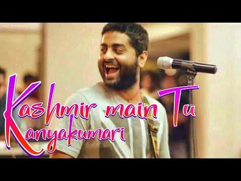 Kashmir Main Tu Kanyakumari | Arijit Singh LIVE