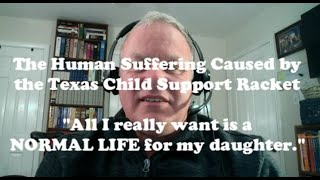 The Human Suffering Caused by the Texas Child Support Racket