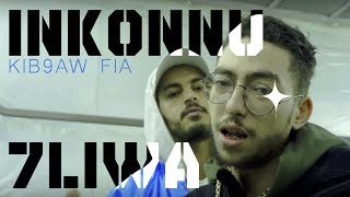 INKONNU x 7LIWA - KIB9AW FIA ( Official Music Video )