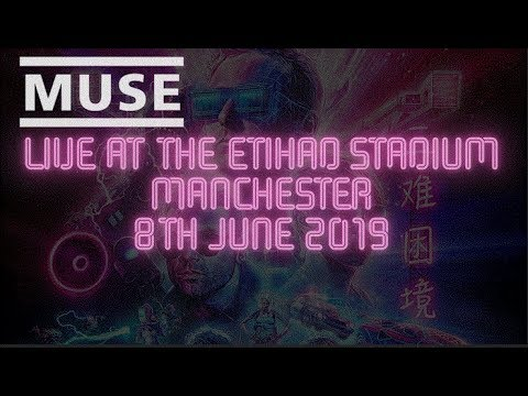 Muse - Full Concert - Live at the Etihad Stadium, Manchester - 8th June 2019