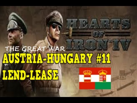 Hearts of Iron 4 - The Great War Mod - Austria-Hungary #11 - Lend-Lease