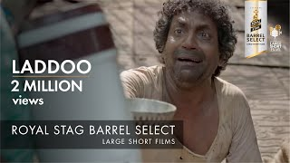 LADDOO I KUMUD MISHRA I ROYAL STAG BARREL SELECT LARGE SHORT FILMS