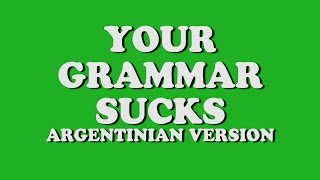 YOUR GRAMMAR SUCKS ARGENTINIAN VERSION | #jackschallenge