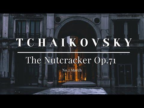 Tchaikovsky - The Nutcracker Op.71 - No.2 March