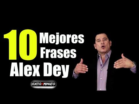 Las 10 Mejores Frases de Alex Dey  #Motivación