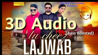 Tu Cheej Lajwaab | 3D Audio | Bass Boosted | 3D AG | New Haryanvi song 2018