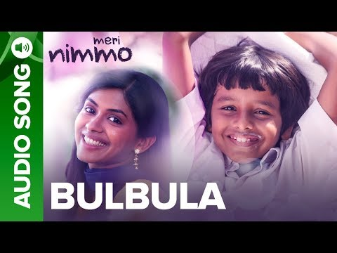 BulBula - Full Audio Song | Meri Nimmo Movie 2018 | Anjali Patil | Paroma Dasgupta | Aanand L. Rai