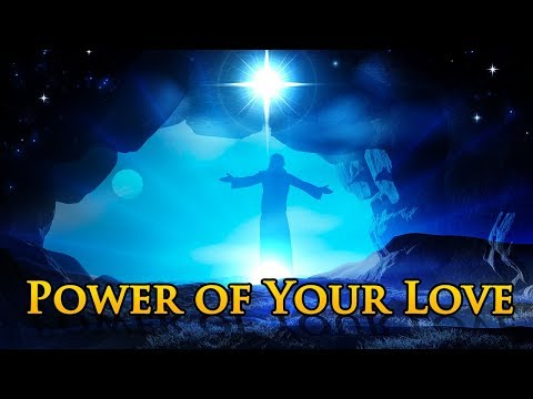 Power of Your Love with Lyrics - Christian Hymns & Songs