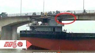 Tàu nghìn tấn đâm cầu An Thái | VTC