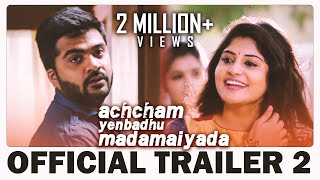 Achcham Yenbadhu Madamaiyada Official Trailer 2 HD