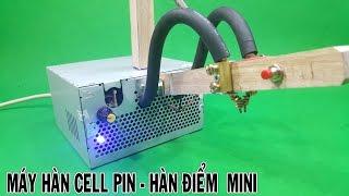 Hướng Dẫn Chế Máy Hàn CELL PIN , Hàn Điểm MINI
