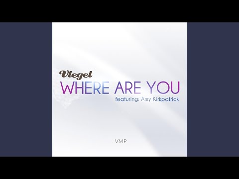 Where Are You (feat. Amy Kirkpatrick) (Radio Edit)