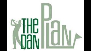 What Happened to The Dan Plan?