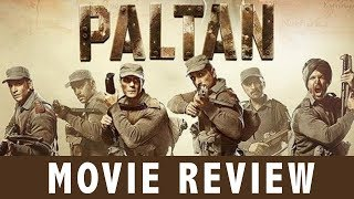 Paltan Movie Review | Jackie Shroff | Arjun Rampal | Sonu Sood