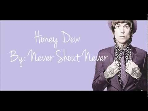 Nevershoutnever - Honey-dew