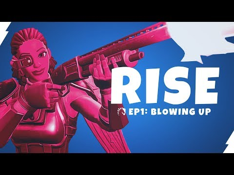 TL Fortnite   RISE EP1 - Blowing Up