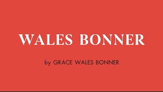 LVMHPrize - One week to meet WALES BONNER by Grace Wales