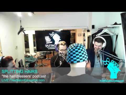 SPLITTING HAIRS EPISODE 17 Hair Industry News, Celebrity Hair Styles, and More